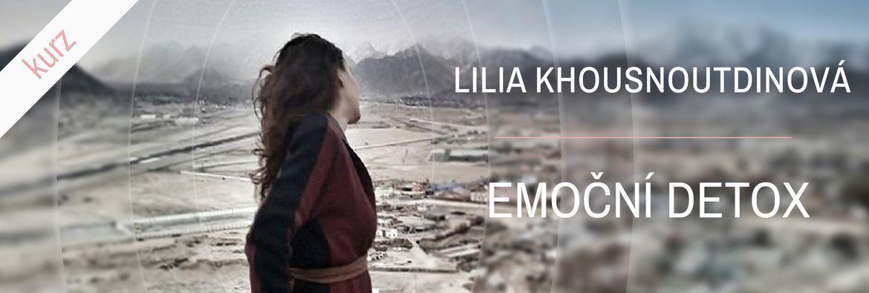 Lilia Khousnoutdnová - Emoční detox